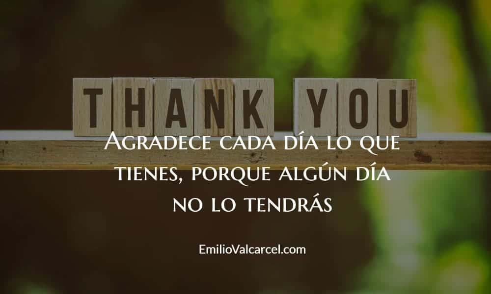 Agradecimiento por lo que tienes