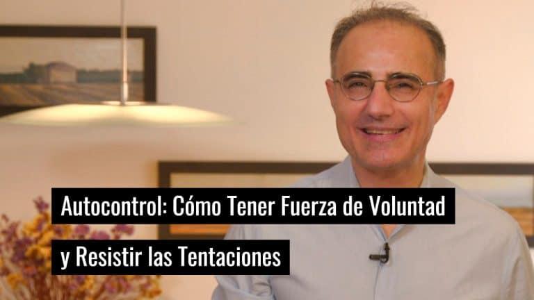 Autocontrol: Cómo Tener Fuerza de Voluntad y Resistir las Tentaciones