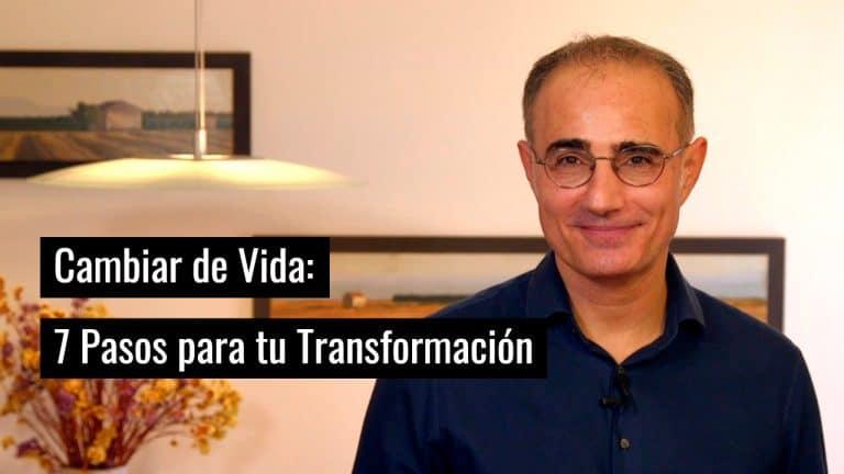 Cambiar de Vida: 7 Pasos para tu Transformación Personal