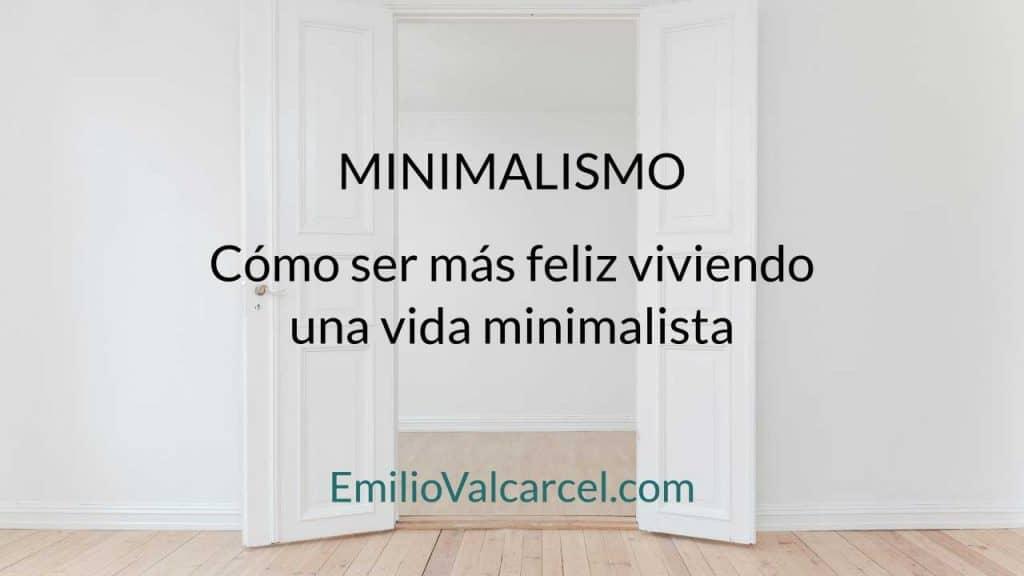 Minimalismo: Viviendo una vida minimalista