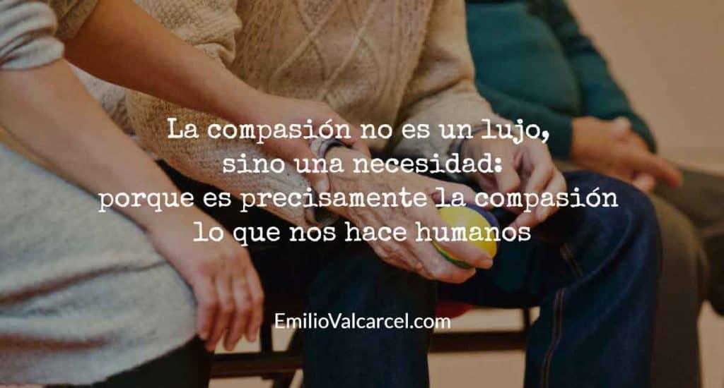 La compasion es una necesidad